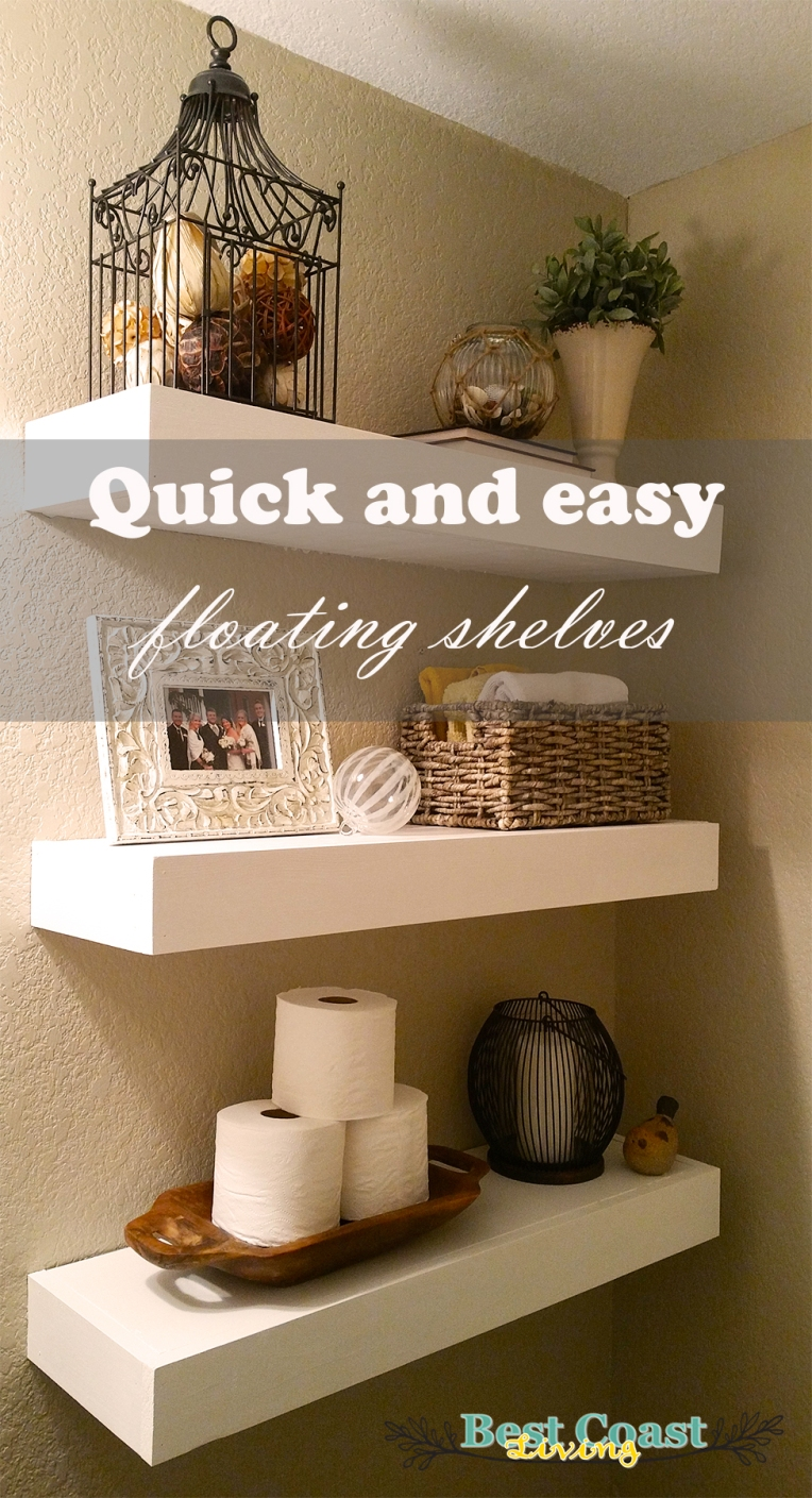 Quick And Easy Floating Shelves Best Coast Living